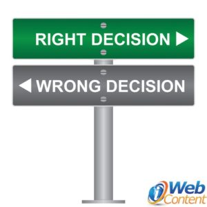 Ask your marketing content writer about making the right decisions.